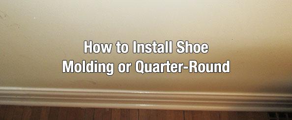 How To Install Shoe Molding Or Quarter Round Home
